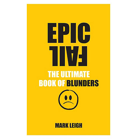 Penguin - Epic Fail: The Ultimate Book of Blunders Book