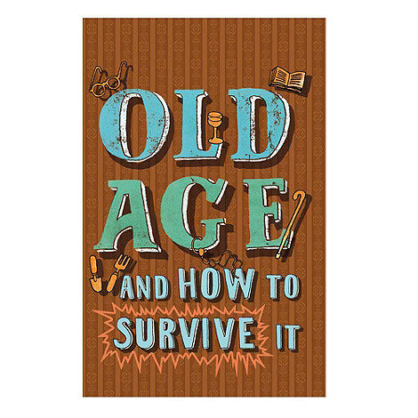 Debenhams - Old Age And How To Survive It book