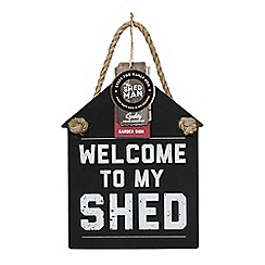 Shed Man - Welcome to my shed sign