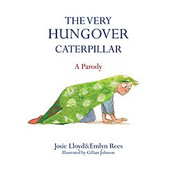 All Sorted - The Very Hungover Caterpillar