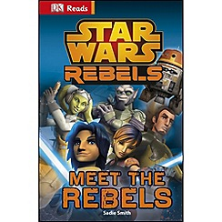 Star Wars - DK Reads Rebels Meet the Rebels