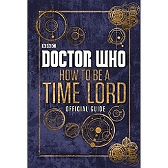 Penguin - Doctor Who: How to be a Time Lord - The Official Guide