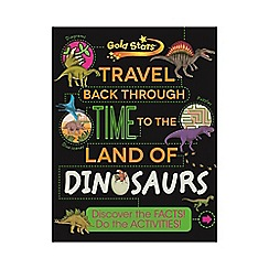 Parragon - Dinosaurs! Travel Back Through Time to the Land of Dinosaurs