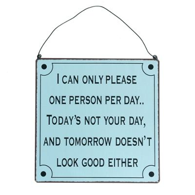 dotcomgiftshop Pale blue ´I can please one person´ sign - -