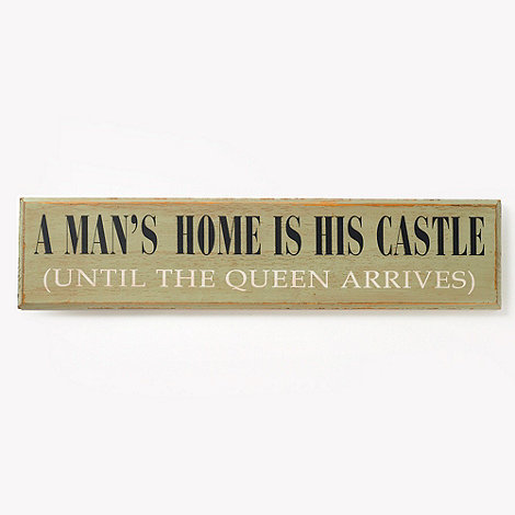 Heaven Sends - A Man+s Home is His Castle+ sign
