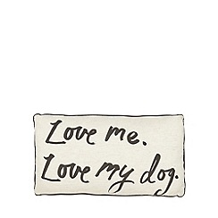 Ben de Lisi Home - White 'Love me. Love my dog' print cushion