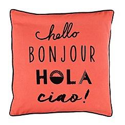 Ben de Lisi Home - Coral 'Hello. Bonjour. Hola.Ciao!' print cushion