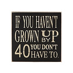 Heaven Sends - Black wooden 'Grow up by 40' magnet