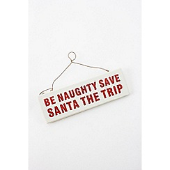 Heaven Sends - Be Naughty Save Santa' Christmas sign