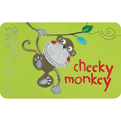 Debenhams - Cheeky monkey gift card