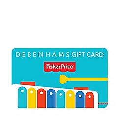 Debenhams - Fisher Price Gift Card