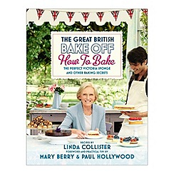 Debenhams - Great British Bake Off: How To Bake (Forewords by Mary Berry and Paul Hollywood)