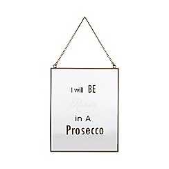 Luxe Edit - Ready in a Prosecco' glass sign
