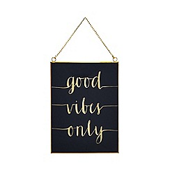 Home Collection - Glass and metal 'Good Vibes Only' sign